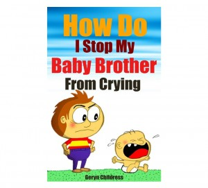 Free-Kindle-Book-How-Do-I-Stop-My-Baby-Brother-From-Crying